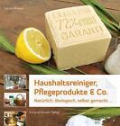 Haushaltsreiniger, Pflegeprodukte & Co. von Laëtitia Royant (2015, Kunststoffeinband)