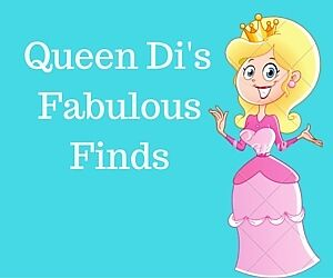 Queen Di's Fabulous Finds