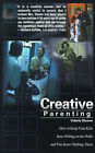 Creative Parenting: How to Keep Your Kids from Writing on the Walls and You from Climbing Them by Valerie Sloane (Paperback / softback, 2001)
