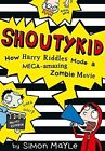 How Harry Riddles Made a Mega-Amazing Zombie Movie (Shoutykid, Book 1) by Simon Mayle (Paperback, 2014)