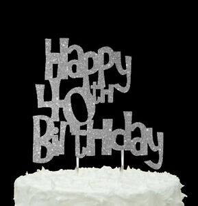 Groovy Happy 40Th Birthday Cake Topper Glittery Silver 40Th Birthday Funny Birthday Cards Online Alyptdamsfinfo