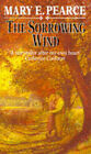 The Sorrowing Wind by Mary E. Pearce (Paperback, 1993)