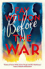 Before the War by Fay Weldon (Paperback, 2016)