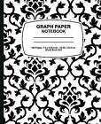 Graph Paper Composition Book: Black Damask Design, Graph Paper Notebook and Conversion Chart, 7.5 X 9.25, 160 Pages for for School / Teacher / Office / Student Composition Book by Graph Paper Composition Book, Graph Paper Pad (Paperback / softback, 2016)