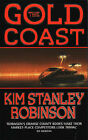 The Gold Coast by Kim Stanley Robinson (Paperback, 1995)