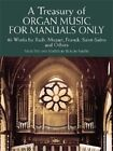 A Treasury of Organ Music for Manuals Only: 46 Works by Bach, Mozart, Franck, Vierne and Others by Rollin Smith (Paperback, 2004)