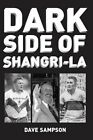 Dark Side of Shangri-la by Dave Sampson (Paperback, 2013)