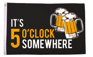 5 x 3 FT It/'s 5 o/'clock Somewhere Beer Flag Bar Cocktail Drinking