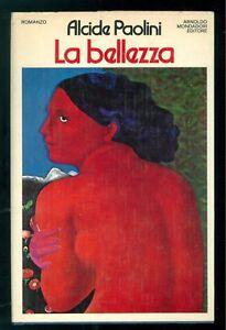 Obligeant Paolini Alcide La Bellezza Mondadori 1974 Prima Edizione Scrittori Italiani Fournir Des CommoditéS Pour Le Peuple; Rendre La Vie Plus Facile Pour La Population