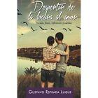 Despertar de La Locura Al Amor: Poemas, Frases, Reflexiones y Cuentos by Gustavo Estrada Luque (Paperback / softback, 2014)