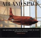 Air and Space : The National Air and Space Museum Story of Flight by Andrew Chaikin and Smithsonian Institution Staff (1997, Hardcover)