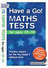 Have a Go Maths Tests: For Ages 13-14: Practice Papers for the Key Stage 3 National Tests by Andrew Brodie (Hardback, 2004)