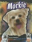 Morkie: A Cross Between a Maltese and a Yorkshire Terrier by Heather E Schwartz (Hardback, 2012)