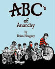 ABC's of Anarchy by Brian Heagney (Paperback / softback, 2010)