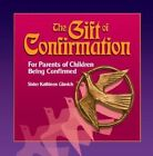 The Gift of Confirmation for Parents of Children Being Confirmed 9780879462635