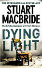 Dying Light by Stuart MacBride (Paperback, 2007)