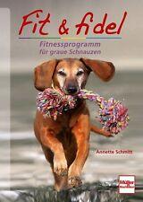 Fit & fidel Fitnessprogramm für alte Hunde Tipps Übungen Ratgeber Buch Book NEU