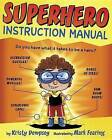 Superhero Instruction Manual by Kristy Dempsey (Hardback, 2016)