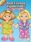 Dover Little Activity Books Paper Dolls: Best Friends Pajama Party Sticker Paper Dolls by Robbie Stillerman (2006, Paperback)