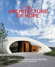 The Architecture of Hope: Maggie's Cancer Caring Centres, Jencks, Charles