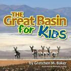 The Great Basin for Kids by Gretchen M Baker (Paperback / softback, 2014)