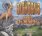 Bighorns Don't Honk by Stephen Lester (Paperback / softback, 2011)