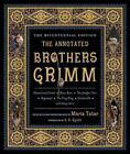 The Annotated Brothers Grimm von Jacob Grimm und Wilhelm Grimm (2012, Gebundene Ausgabe)