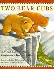 Two Bear Cubs : A Miwok Legend from California's Yosemite Valley (1997, Hardcover)