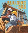 Building with Dad by Carol Nevius (Paperback, 2012)