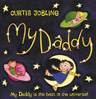 My Daddy by Curtis Jobling (Paperback, 2004)
