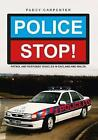 Police Stop!: Patrol and Response Vehicles in England and Wales by Paddy Carpenter (Paperback, 2016)