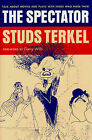 The  Spectator : Talk About Movies and Plays with Those Who Made Them by Studs Terkel (Hardback, 2000)