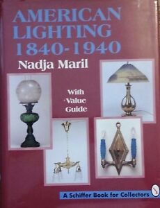 Antiques American Lighting 1840-1940 Value Guide Collector's Book Gas Electric Kerosene Collectibles Fine Craftsmanship