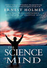 The Science of Mind by Ernest Holmes (Paperback / softback)