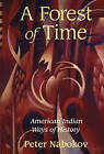 A Forest of Time: American Indian Ways of History by Peter Nabokov (Hardback, 2002)
