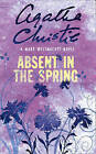 Absent in the Spring by Mary Westmacott (Paperback, 1997)