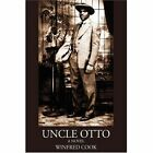 Uncle Otto 9780595684267 by Winfred Cook Hardcover