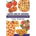 Gluten by Grandma They'll Never Know If You Don't Tell Paperback – 7 May 2007