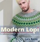 Modern Lopi: One: New Approaches to an Icelandic Classic by Lars Rains (Hardback, 2015)