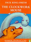 The Clockwork Mouse by Dick King-Smith (Paperback, 1996)