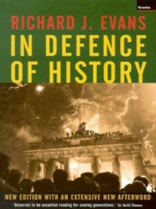In defence of history by Richard J Evans (Paperback) FREE Shipping, Save £s