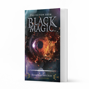 Protection from Black Magic by Shaykh Mufti Saiful Islam