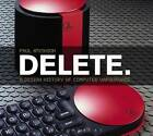 Delete: A Design History of Computer Vapourware by Professor Paul Atkinson (Paperback, 2013)