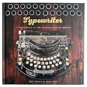 Typewriter A Celebration of the Ultimate Writing Machine P. Roberts P. Weil Book