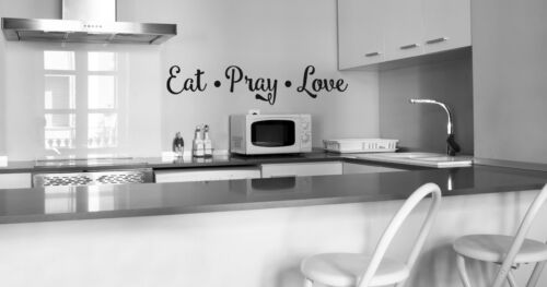 Eat Pray Love Wall Decal Quote Vinyl Lettering Family Friends decor Religious