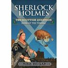 Sherlock Holmes and the Scottish Question by Mike Hogan (Paperback, 2014)