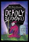Will Shortz Presents Deadly Sudoku : 200 Hard Puzzles (2013, Paperback)