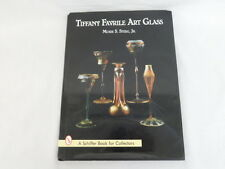 TIFFANY FAVRILE ART GLASS BOOK 1997 MOISE S STEEG JR SCHIFFER BOOK FOR COLLECTOR