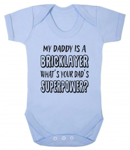 My Daddy Is A Bricklayer What/'s Your/'s Superpower Blue or Pink Baby Bodysuit