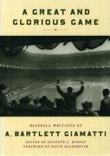 A Great and Glorious Game : Baseball Writings of A. Bartlett Giamatti by A. Bartlett Giamatti (1998, Paperback, Teacher's Edition of Textbook)
